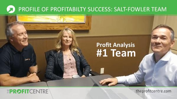 Profile of Profitability Success - Salt-Fowler Team